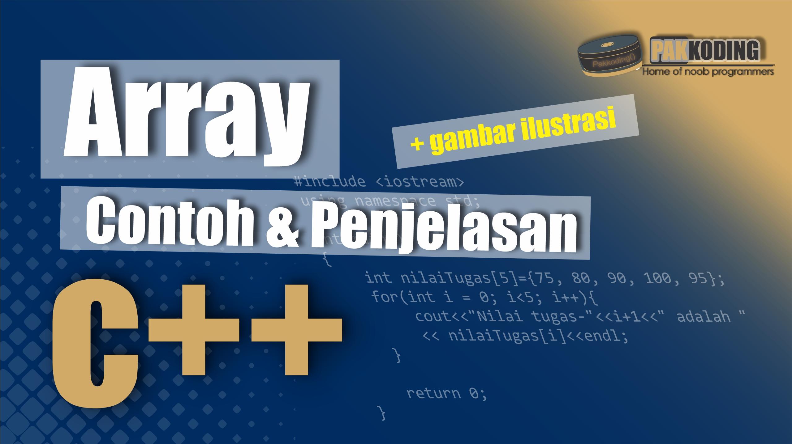 Array Dalam C Lengkap Contoh Program Dan Pembahasan Detail Pakkoding